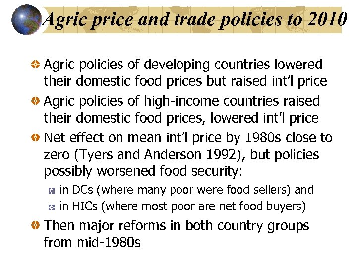 Agric price and trade policies to 2010 Agric policies of developing countries lowered their