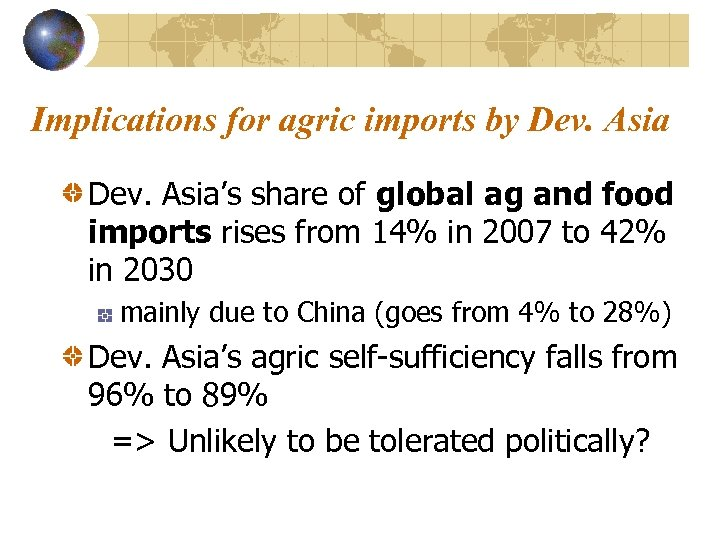 Implications for agric imports by Dev. Asia's share of global ag and food imports