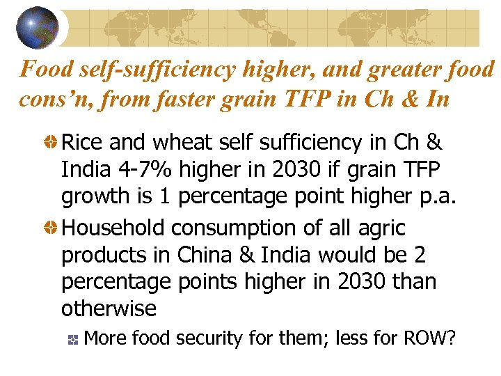 Food self-sufficiency higher, and greater food cons'n, from faster grain TFP in Ch &