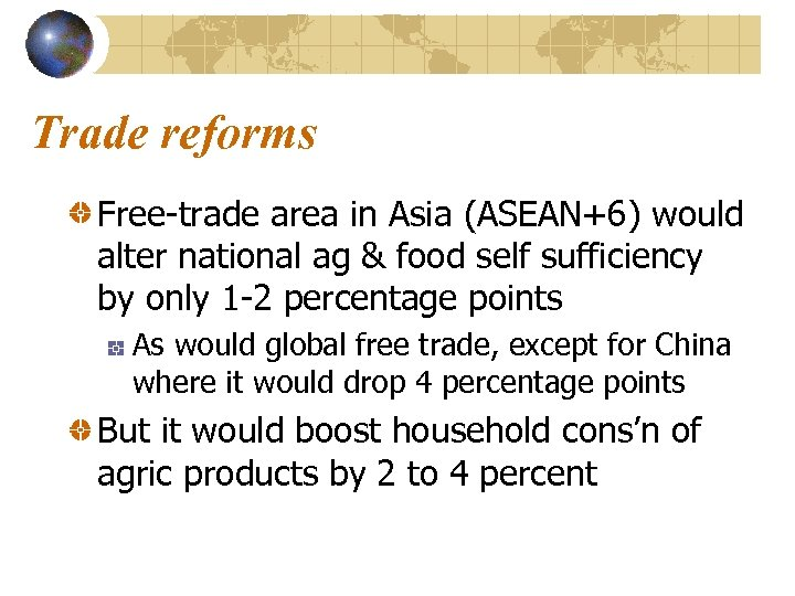 Trade reforms Free-trade area in Asia (ASEAN+6) would alter national ag & food self