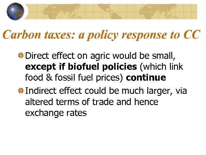Carbon taxes: a policy response to CC Direct effect on agric would be small,