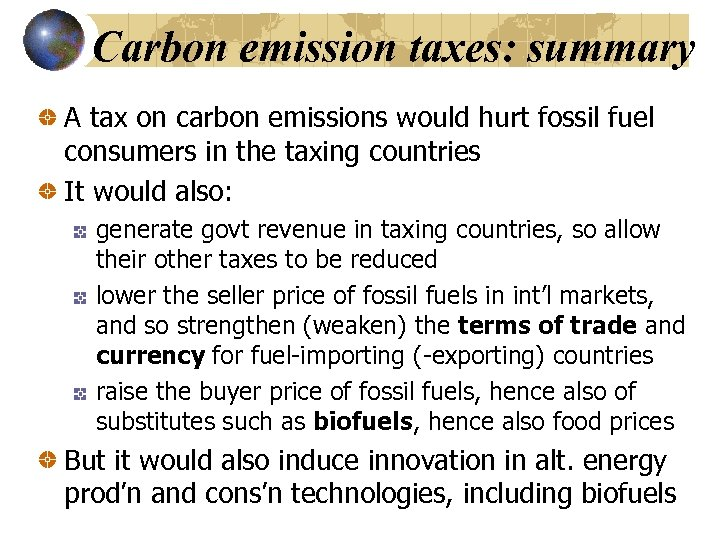 Carbon emission taxes: summary A tax on carbon emissions would hurt fossil fuel consumers