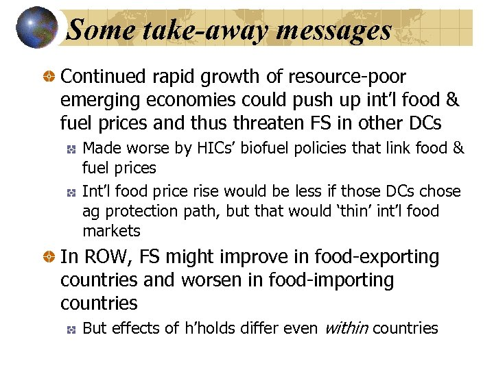 Some take-away messages Continued rapid growth of resource-poor emerging economies could push up int'l
