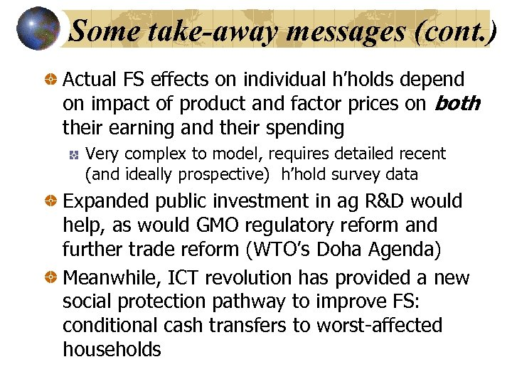 Some take-away messages (cont. ) Actual FS effects on individual h'holds depend on impact
