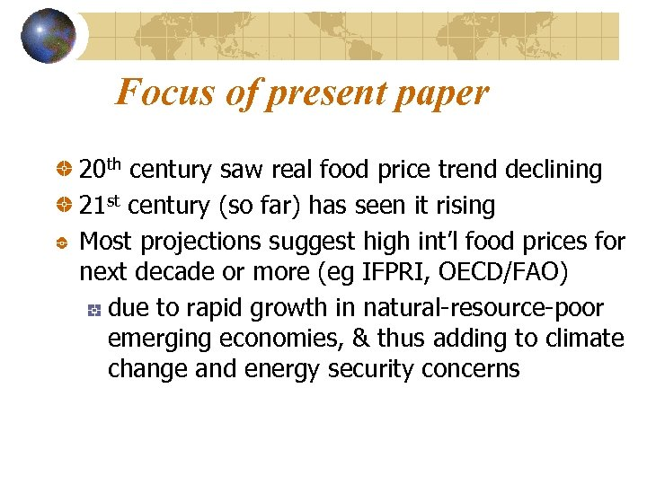 Focus of present paper 20 th century saw real food price trend declining 21