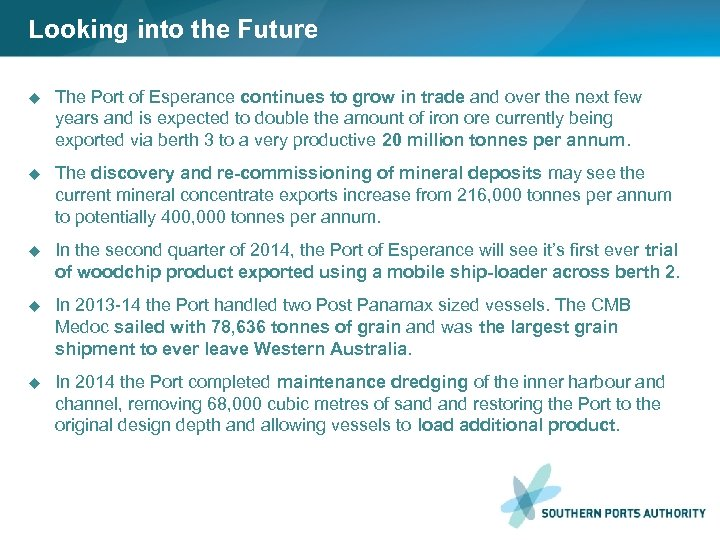 Looking into the Future u The Port of Esperance continues to grow in trade