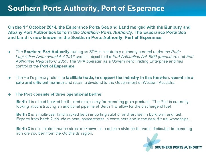Southern Ports Authority, Port of Esperance On the 1 st October 2014, the Esperance