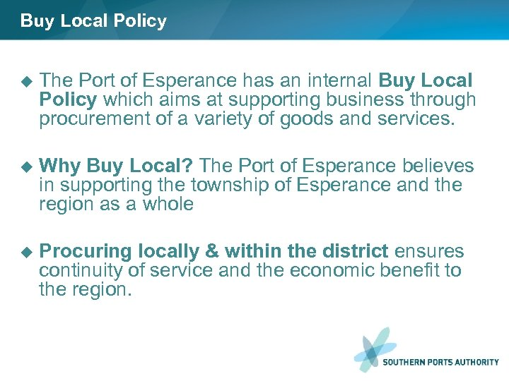 Buy Local Policy u The Port of Esperance has an internal Buy Local Policy