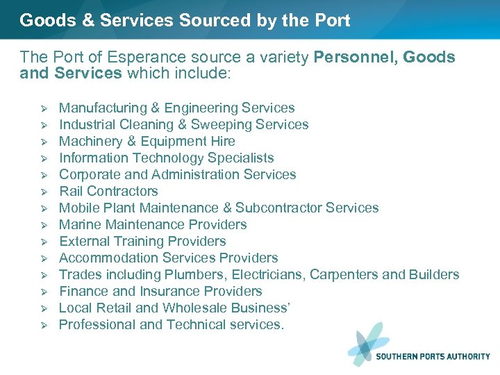 Goods & Services Sourced by the Port The Port of Esperance source a variety