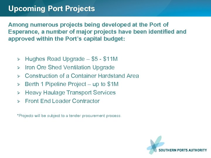 Upcoming Port Projects Among numerous projects being developed at the Port of Esperance, a