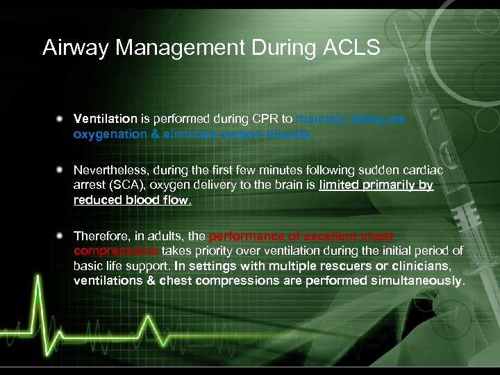 Airway Management During ACLS Ventilation is performed during CPR to maintain adequate oxygenation &