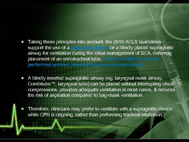 Taking these principles into account, the 2010 ACLS Guidelines support the use of a