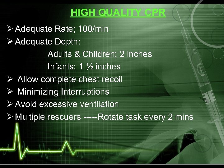 HIGH QUALITY CPR Ø Adequate Rate; 100/min Ø Adequate Depth: Adults & Children; 2