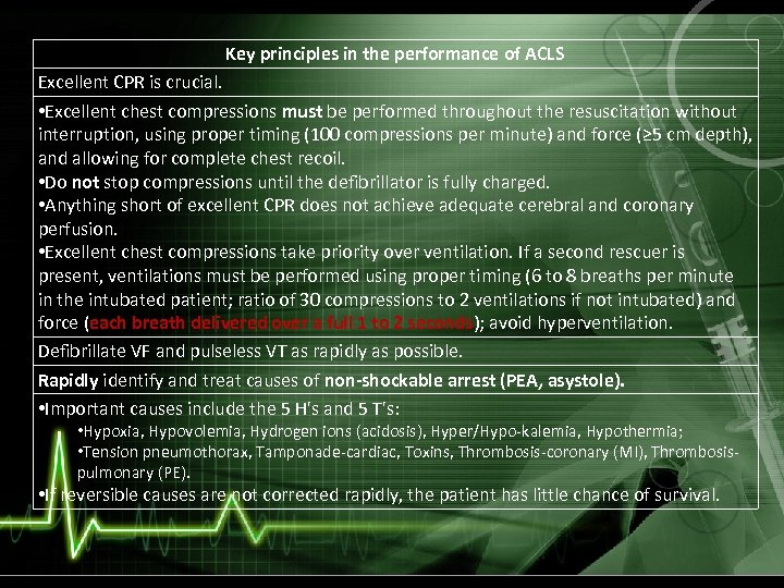 Key principles in the performance of ACLS Excellent CPR is crucial. • Excellent chest