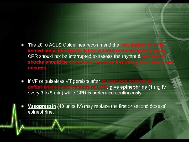 The 2010 ACLS Guidelines recommend the resumption of CPR immediately after defibrillation without rechecking