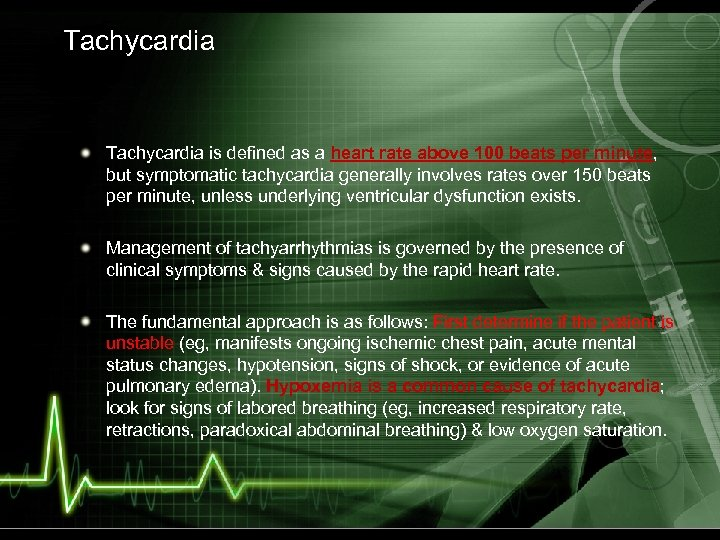Tachycardia is defined as a heart rate above 100 beats per minute, but symptomatic