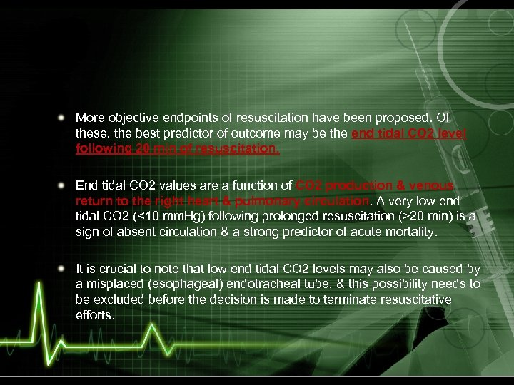 More objective endpoints of resuscitation have been proposed. Of these, the best predictor of