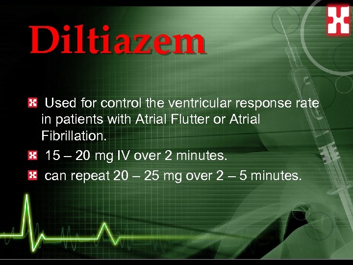 Diltiazem Used for control the ventricular response rate in patients with Atrial Flutter or