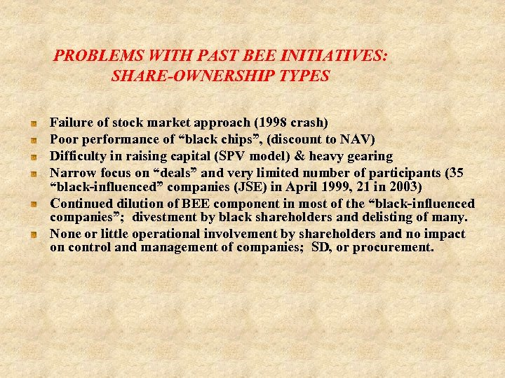 PROBLEMS WITH PAST BEE INITIATIVES: SHARE-OWNERSHIP TYPES Failure of stock market approach (1998 crash)