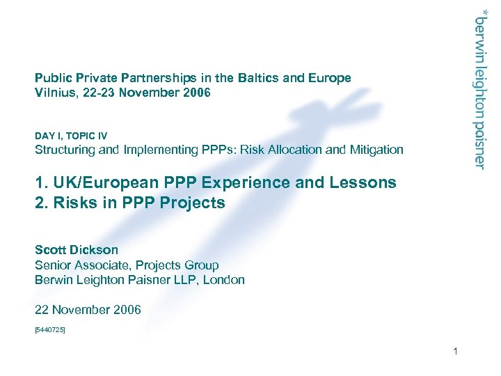Public Private Partnerships in the Baltics and Europe Vilnius, 22 -23 November 2006 DAY