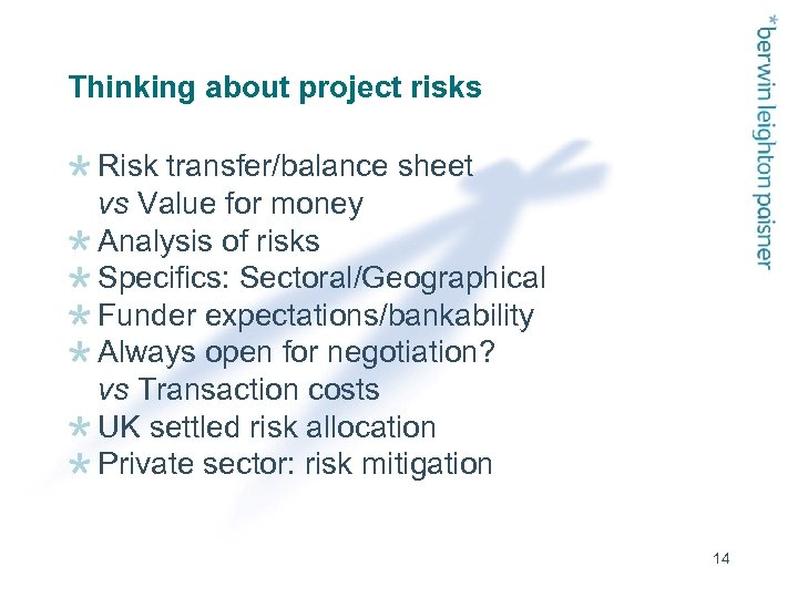 Thinking about project risks Risk transfer/balance sheet vs Value for money Analysis of risks