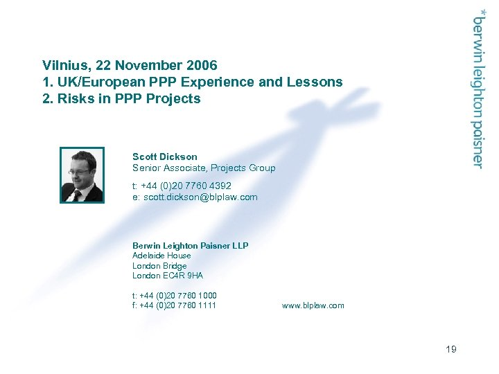 Vilnius, 22 November 2006 1. UK/European PPP Experience and Lessons 2. Risks in PPP
