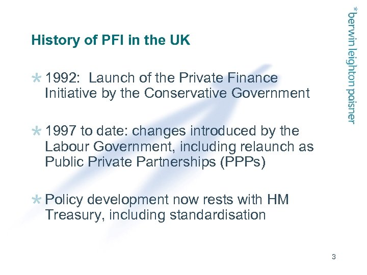 History of PFI in the UK 1992: Launch of the Private Finance Initiative by