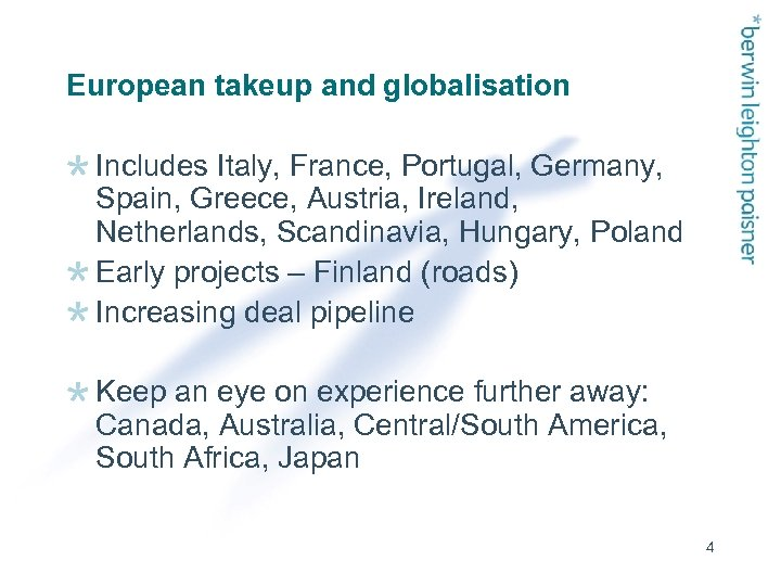 European takeup and globalisation Includes Italy, France, Portugal, Germany, Spain, Greece, Austria, Ireland, Netherlands,