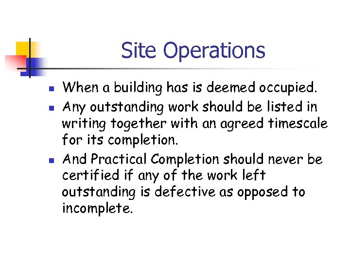 Site Operations n n n When a building has is deemed occupied. Any outstanding