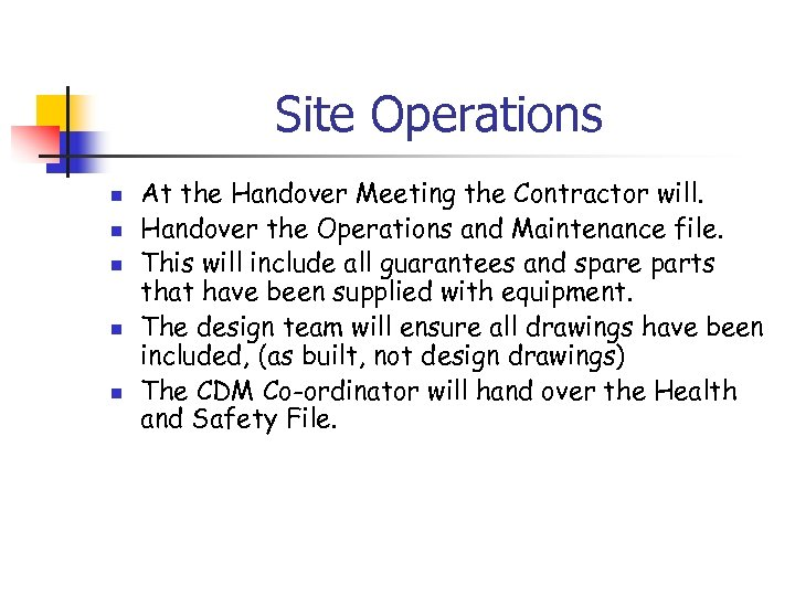 Site Operations n n n At the Handover Meeting the Contractor will. Handover the