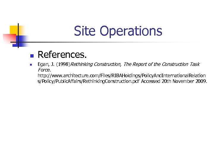Site Operations n References. n Egan, J. (1998)Rethinking Construction, The Report of the Construction