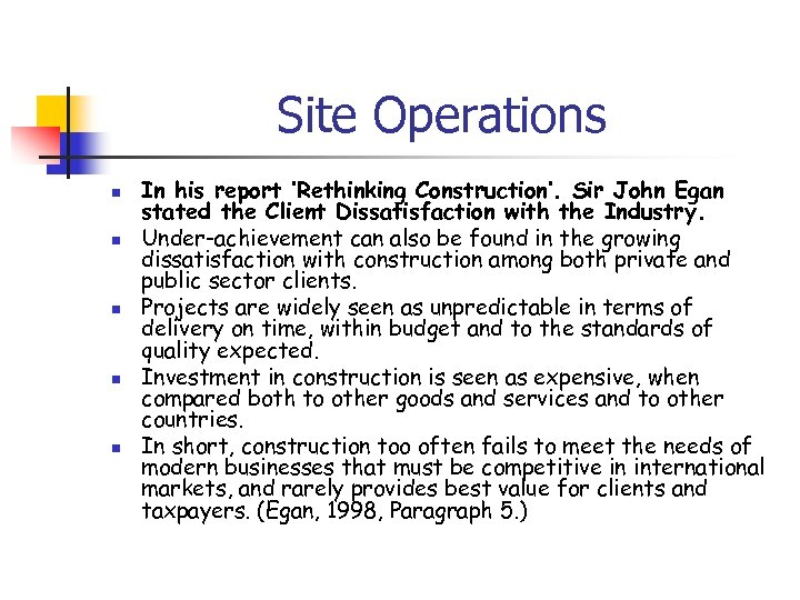 Site Operations n n n In his report 'Rethinking Construction'. Sir John Egan stated