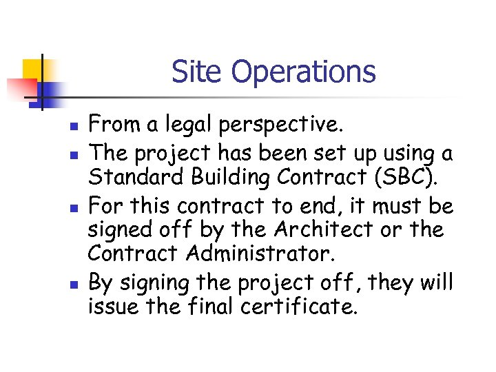 Site Operations n n From a legal perspective. The project has been set up