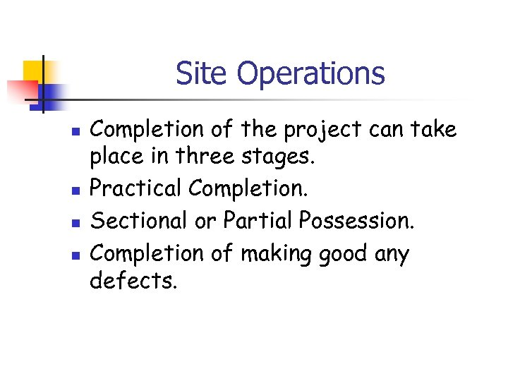 Site Operations n n Completion of the project can take place in three stages.