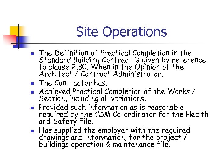 Site Operations n n n The Definition of Practical Completion in the Standard Building