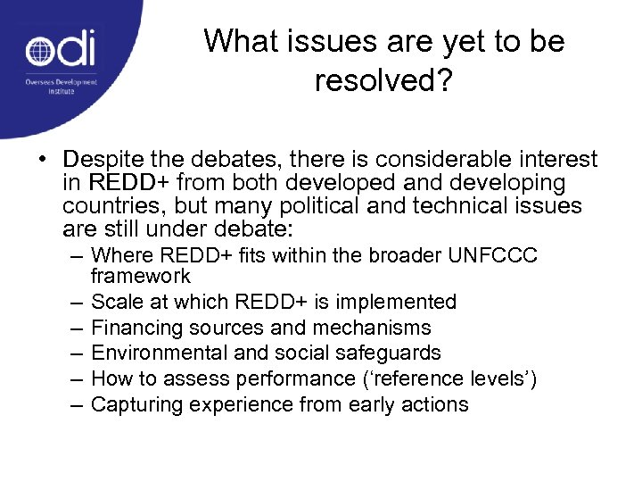 What issues are yet to be resolved? • Despite the debates, there is considerable