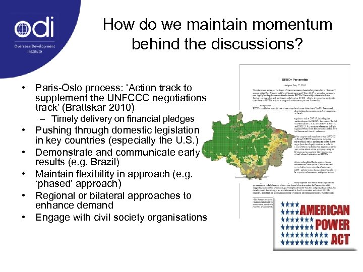 How do we maintain momentum behind the discussions? • Paris-Oslo process: 'Action track to