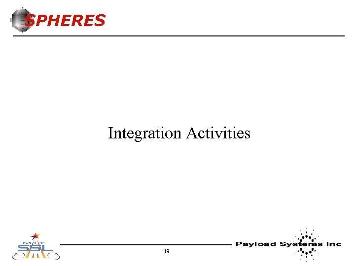 SPHERES Integration Activities 19