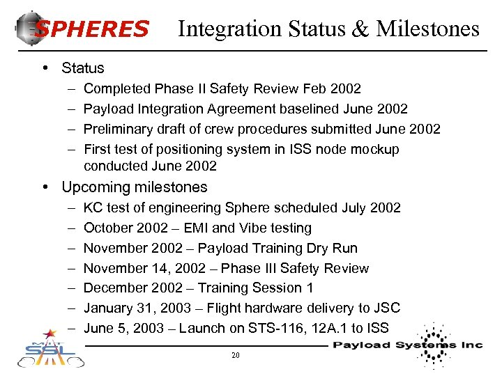 SPHERES Integration Status & Milestones • Status – – Completed Phase II Safety Review