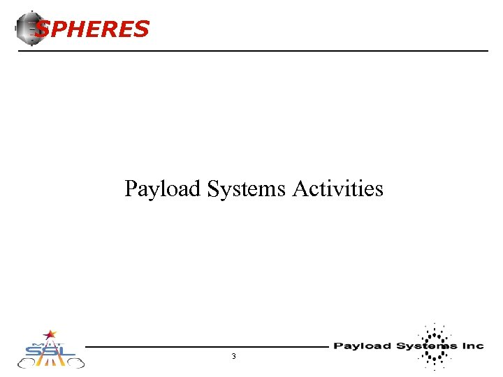 SPHERES Payload Systems Activities 3