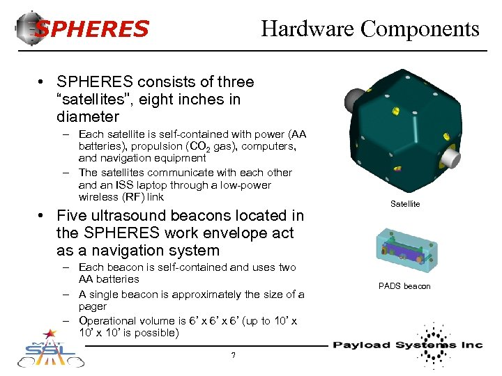 """SPHERES Hardware Components • SPHERES consists of three """"satellites"""", eight inches in diameter –"""