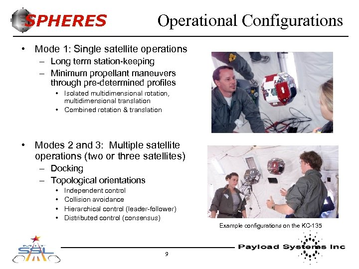 SPHERES Operational Configurations • Mode 1: Single satellite operations – Long term station-keeping –