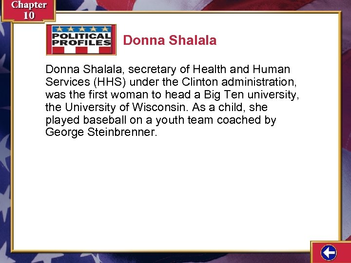 Donna Shalala, secretary of Health and Human Services (HHS) under the Clinton administration, was