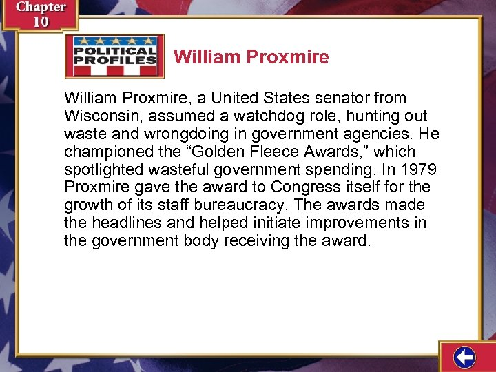 William Proxmire, a United States senator from Wisconsin, assumed a watchdog role, hunting out