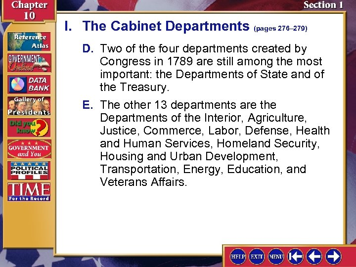 I. The Cabinet Departments (pages 276– 279) D. Two of the four departments created