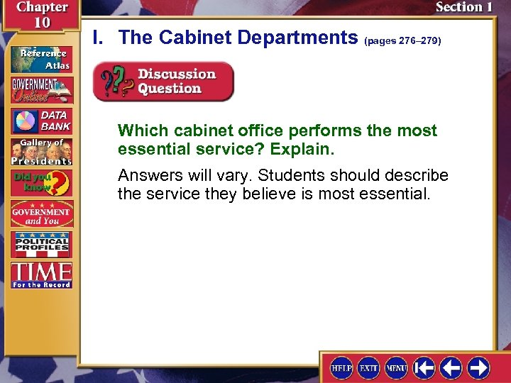 I. The Cabinet Departments (pages 276– 279) Which cabinet office performs the most essential
