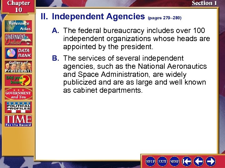 II. Independent Agencies (pages 279– 280) A. The federal bureaucracy includes over 100 independent