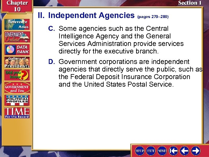 II. Independent Agencies (pages 279– 280) C. Some agencies such as the Central Intelligence