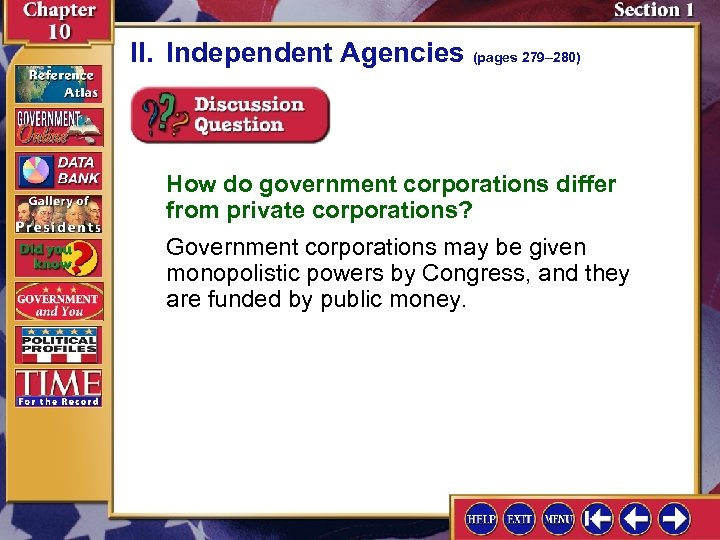 II. Independent Agencies (pages 279– 280) How do government corporations differ from private corporations?