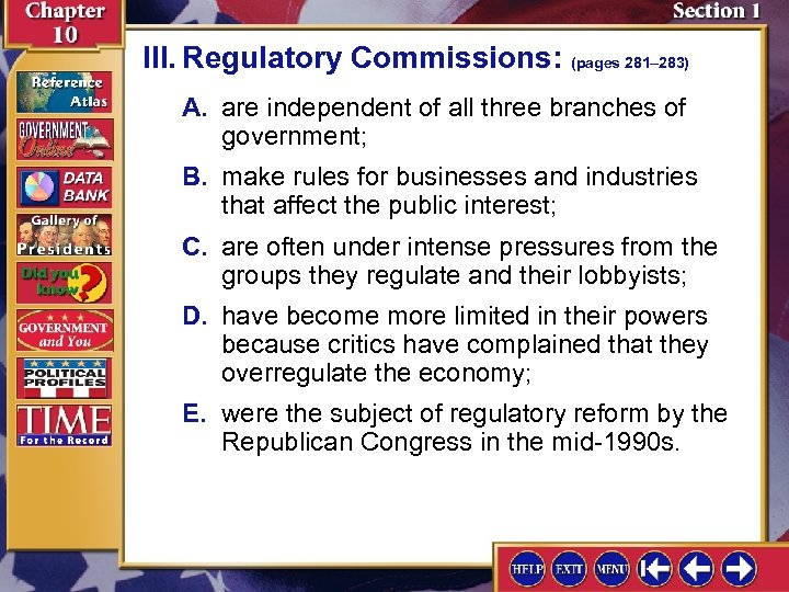 III. Regulatory Commissions: (pages 281– 283) A. are independent of all three branches of